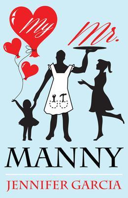 My Mr. Manny by Jennifer Garcia