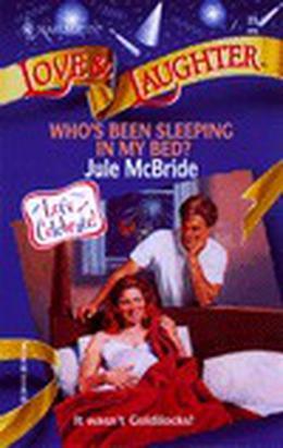 Who's Been Sleeping in My Bed? by Jule McBride