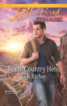 North Country Hero by Lois Richer