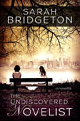 The Undiscovered Novelist by Sarah Bridgeton