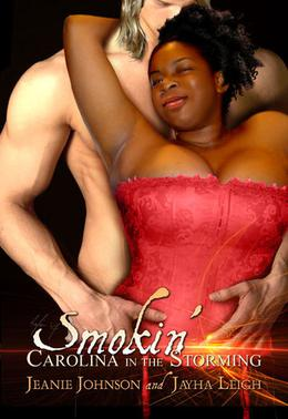 Smokin': Carolina in the Storming by Jeanie Johnson, Jayha Leigh