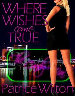 Where Wishes Come True by Patrice Wilton