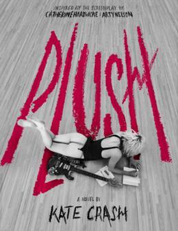 Plush by Kate Crash, Catherine Hardwicke