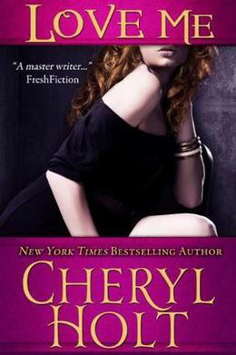 Love Me by Cheryl Holt