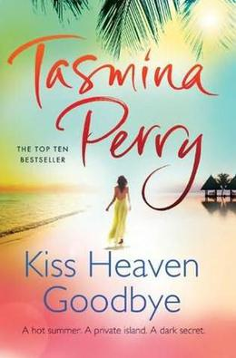 Kiss Heaven Goodbye by Tasmina Perry