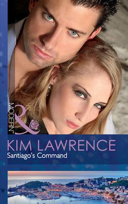 Santiago's Command by Kim Lawrence