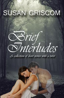 Brief Interludes by Susan Griscom