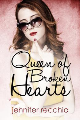 Queen of Broken Hearts by Jennifer Recchio