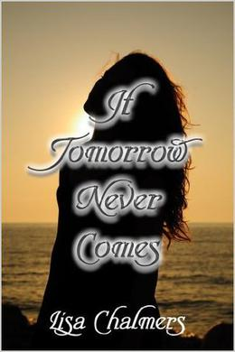 If Tomorrow Never Comes by Lisa Chalmers