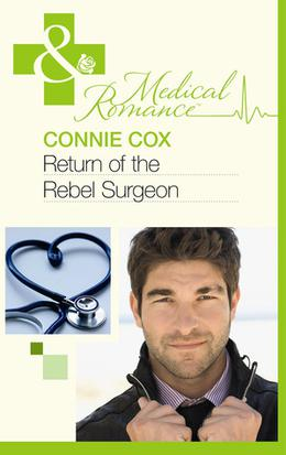 Return of the Rebel Surgeon by Connie Cox