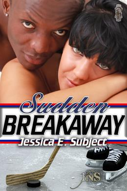 Sudden Breakaway by Jessica E. Subject