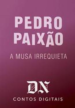 A Musa Irrequieta by Pedro Paixão