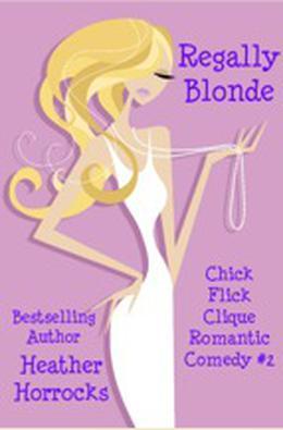 Regally Blonde by Heather Horrocks