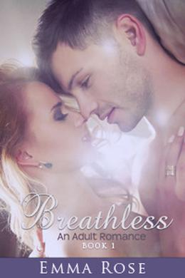 Breathless, Book #1 by Emma Rose