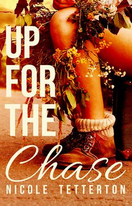 Up For the Chase by Nicole Tetterton