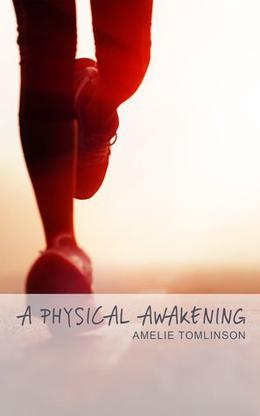 A Physical Awakening by Amelie Tomlinson