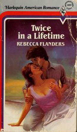 Twice in a Lifetime by Rebecca Flanders