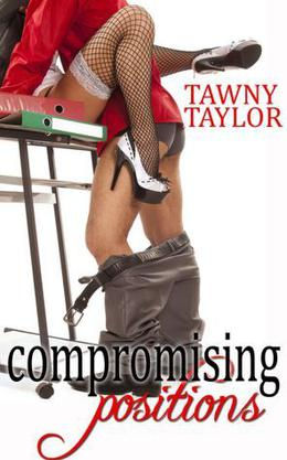 Compromising Positions by Tawny Taylor