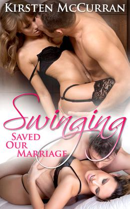 Swinging Saved Our Marriage by Kirsten McCurran