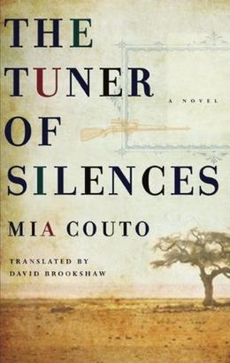 The Tuner of Silences by Mia Couto, David Brookshaw