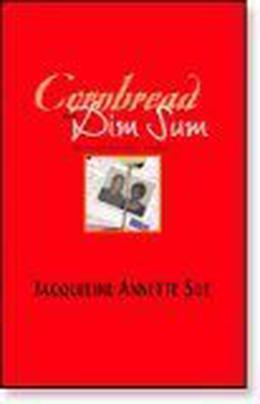 Cornbread and Dim Sum: A Memoir of a Heart Glow Romance by Jacqueline Annette Sue