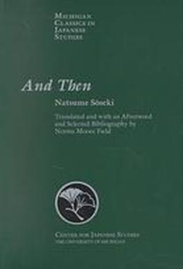 And Then by Sōseki Natsume, Norma Moore Field