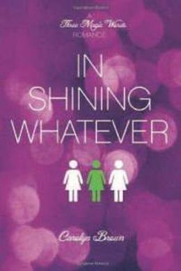In Shining Whatever by Carolyn Brown