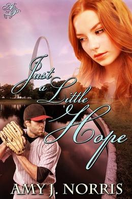 Just A Little Hope by Amy J. Norris