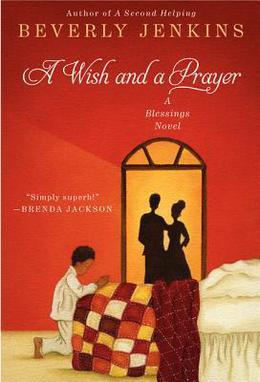 A Wish and a Prayer: A Blessings Novel by Beverly Jenkins