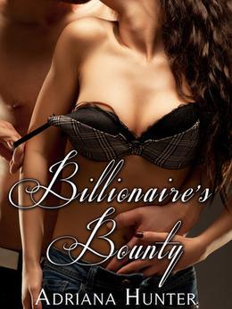 Billionaire's Bounty by Adriana Hunter