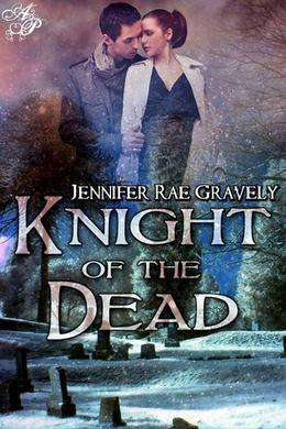 Knight of the Dead by Jennifer Rae Gravely
