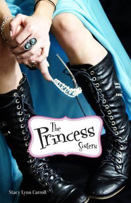 The Princess Sisters by Stacy Lynn Carroll