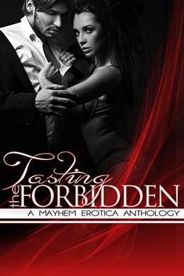 Tasting the Forbidden: A Mayhem Erotica Anthology by Les Joseph, L.J. Anderson, Evelyn R. Baldwin, K.I. Lynn, Kit Neuhaus