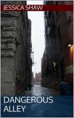 Dangerous Alley by Jessica Shaw