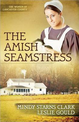 The Amish Seamstress by Mindy Starns Clark, Leslie Gould