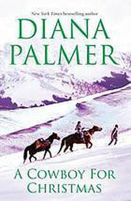A Cowboy for Christmas  (Silent Night Man  & Sutton's Way) by Diana Palmer