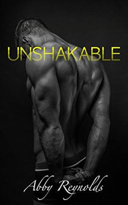 Unshakeable by Abby Reynolds