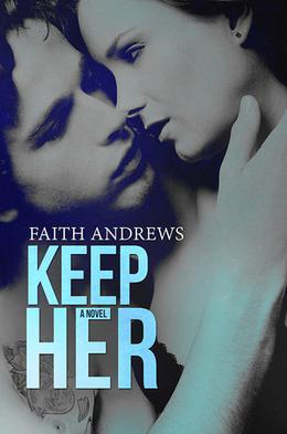 Keep Her by Faith Andrews