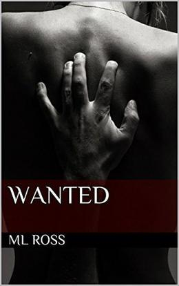 Wanted by M.L. Ross