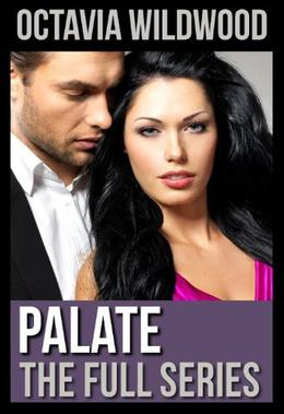 Palate - The Full Series by Octavia Wildwood