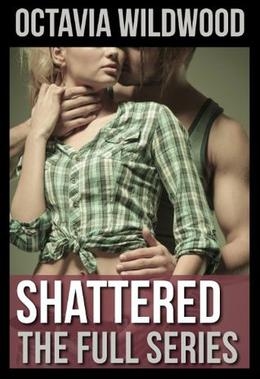 Shattered by Octavia Wildwood