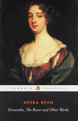 Oroonoko, The Rover, and Other Works by Aphra Behn, Janet Todd