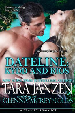 Dateline: Kydd and Rios by Tara Janzen