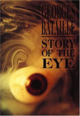 Story of the Eye by Georges Bataille, Joachim Neugroschel, Dovid Bergelson