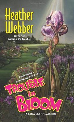 Trouble in Bloom by Heather Webber