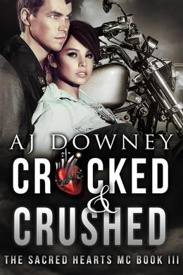 Cracked & Crushed by A.J. Downey