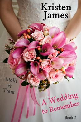 A Wedding To Remember by Kristen James