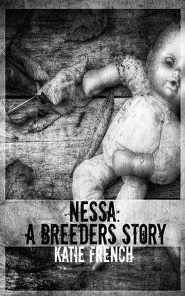 Nessa: A Breeders Story by Katie French
