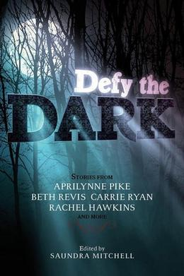 Defy the Dark (Across the Universe 0.7  (Night Swimming)) by Saundra Mitchell, Malinda Lo, Myra McEntire, Sarah Ockler, Jackson Pearce, Dia Reeves, Jon Skovron, Courtney Summers, Aprilynne Pike, Beth Revis, Carrie Ryan, Rachel Hawkins, Sarah Rees Brennan, Tessa Gratton, Valerie Kemp, Christine Johnson
