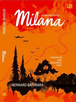 Milana: Perempuan yang Menunggu Senja by Bernard Batubara